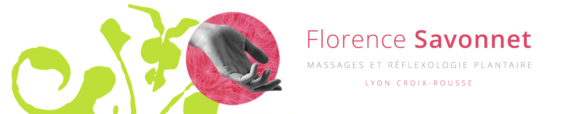 Massage bien-être, réflexologie plantaire et drainage lymphatique à Lyon – Florence Savonnet